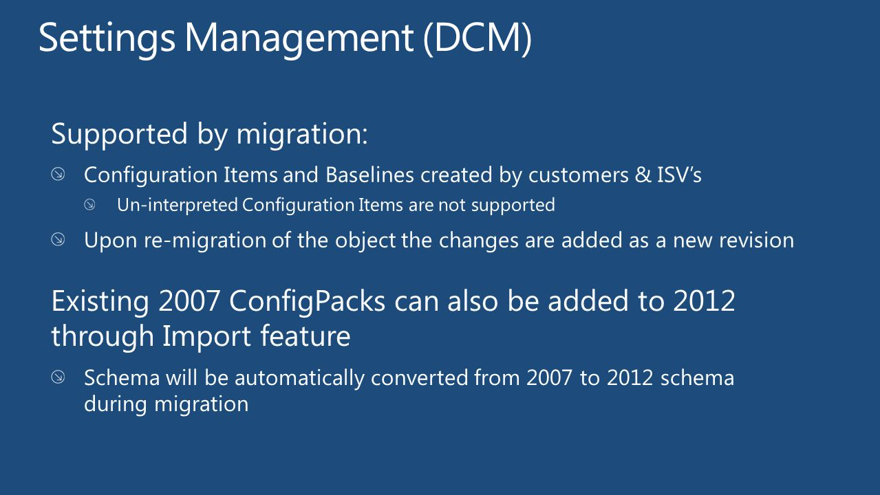 Supported by migration: Configuration Items and Baselines created by customers & ISV's Un-interpreted Configuration Items are not supported Upon re-mi