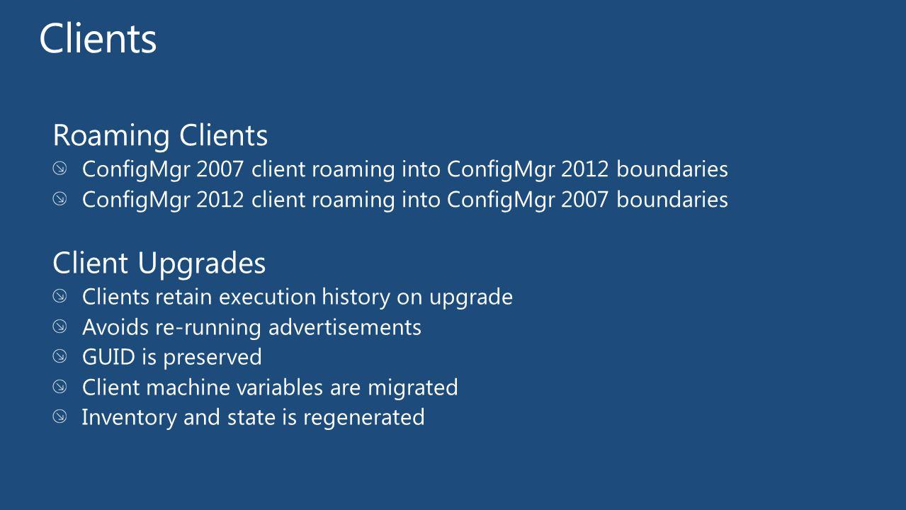 Roaming Clients ConfigMgr 2007 client roaming into ConfigMgr 2012 boundaries ConfigMgr 2012 client roaming into ConfigMgr 2007 boundaries Client Upgra