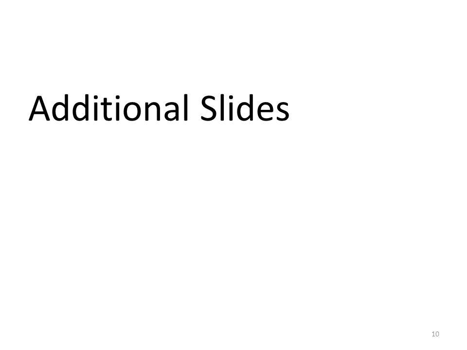 Additional Slides 10