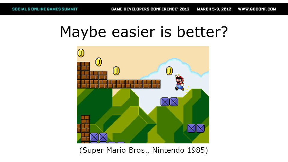Maybe easier is better (Super Mario Bros., Nintendo 1985)