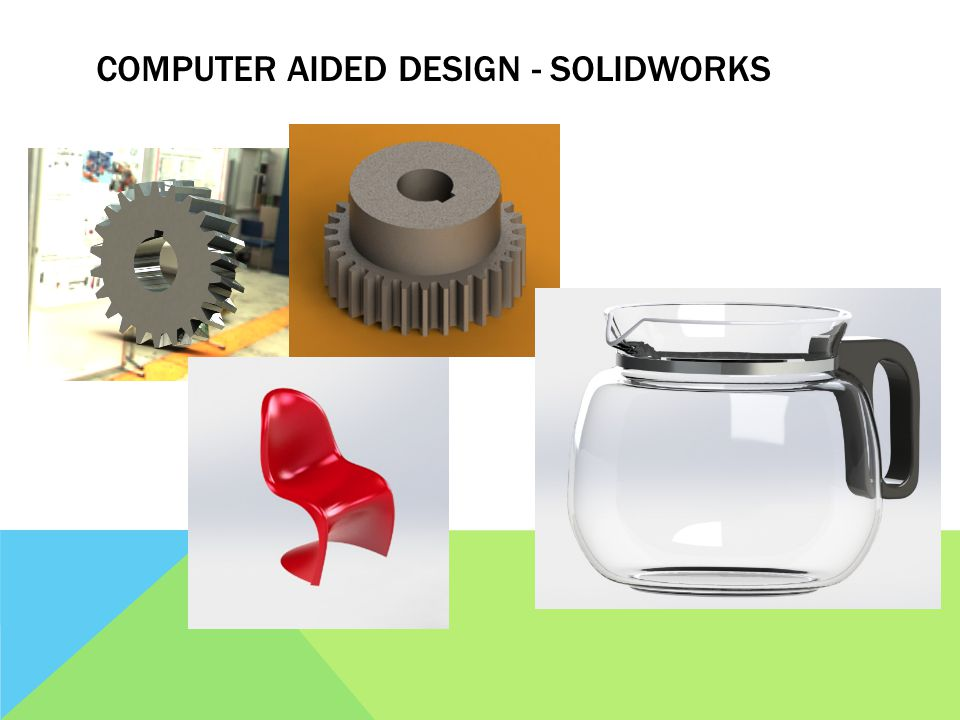 COMPUTER AIDED DESIGN - SOLIDWORKS
