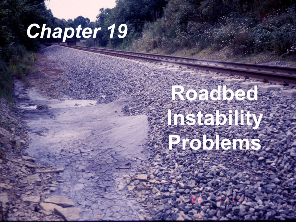 Roadbed Instability Problems Chapter 19