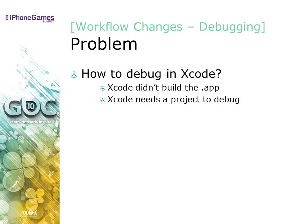 [Workflow Changes – Debugging] Problem  How to debug in Xcode.