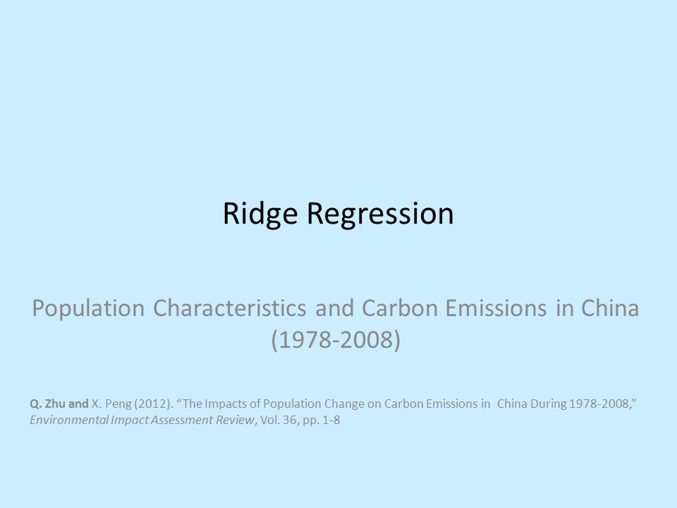 Ridge Regression Population Characteristics and Carbon Emissions in China (1978-2008) Q.