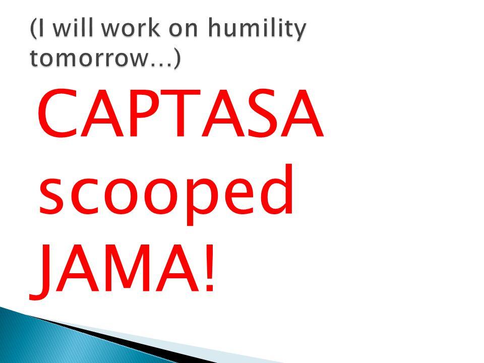 CAPTASA scooped JAMA!