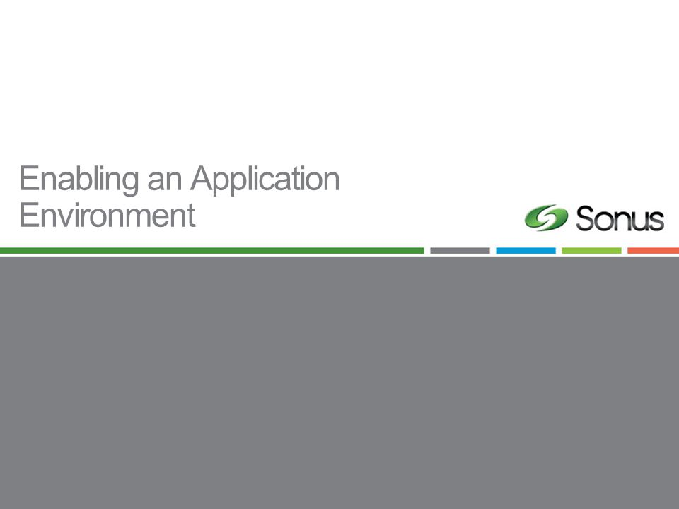 Enabling an Application Environment