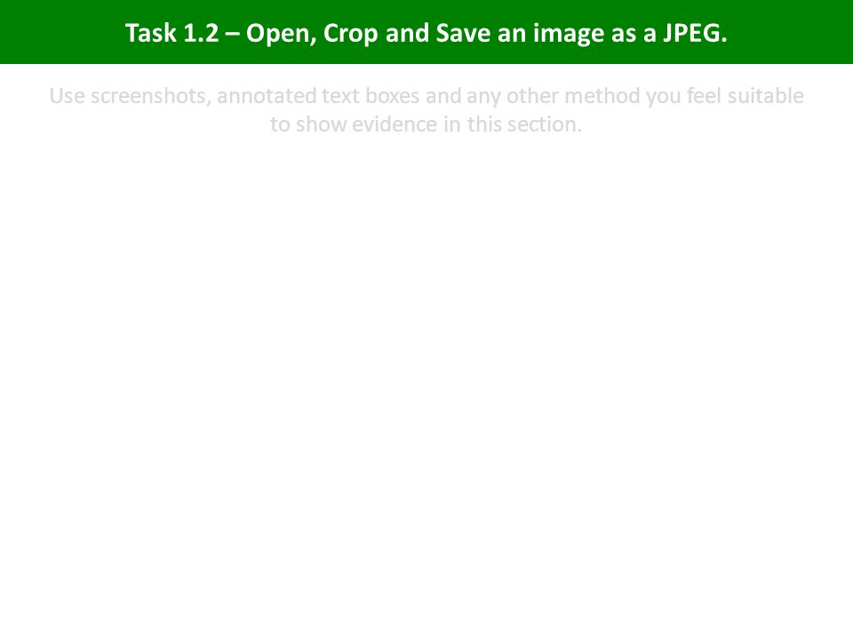 Task 1.2 – Open, Crop and Save an image as a JPEG.