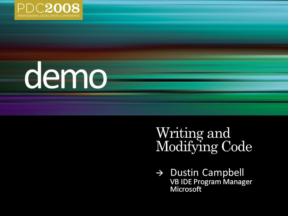  Dustin Campbell VB IDE Program Manager Microsoft