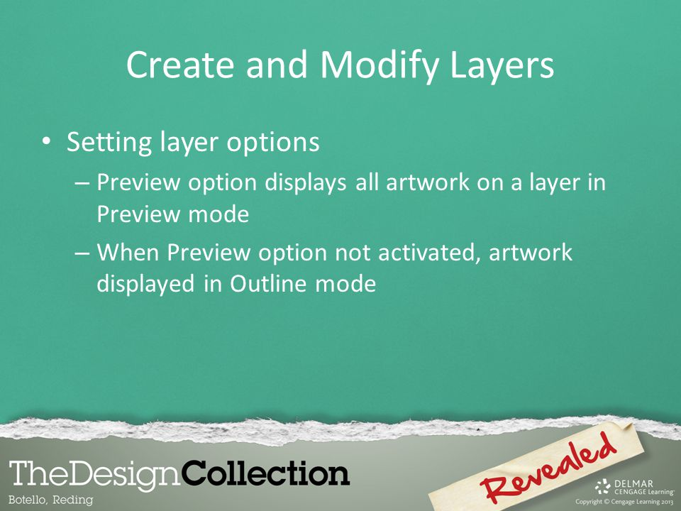 Create and Modify Layers Setting layer options – Preview option displays all artwork on a layer in Preview mode – When Preview option not activated, artwork displayed in Outline mode