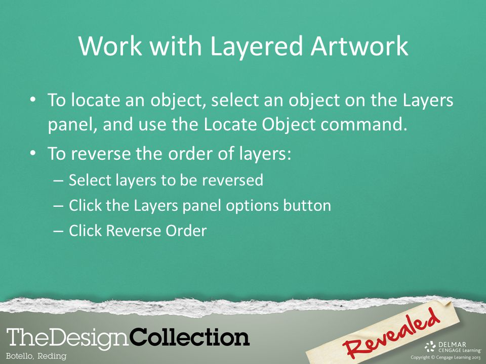 Work with Layered Artwork To locate an object, select an object on the Layers panel, and use the Locate Object command.