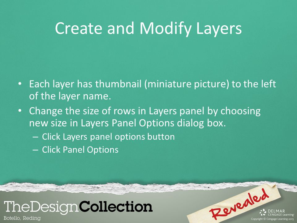 Create and Modify Layers Each layer has thumbnail (miniature picture) to the left of the layer name.