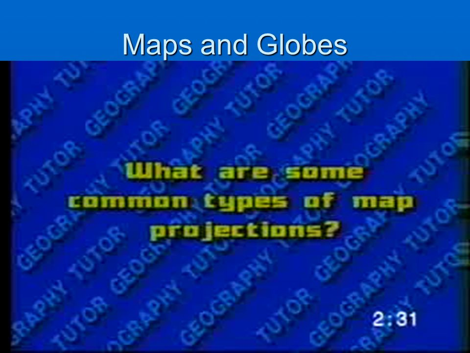 Maps and Globes Introductory Video Introductory Video http://videos.howstuffworks.com/hs w/8402-basics-of-geography-ii- maps-and-globes-video.htm http