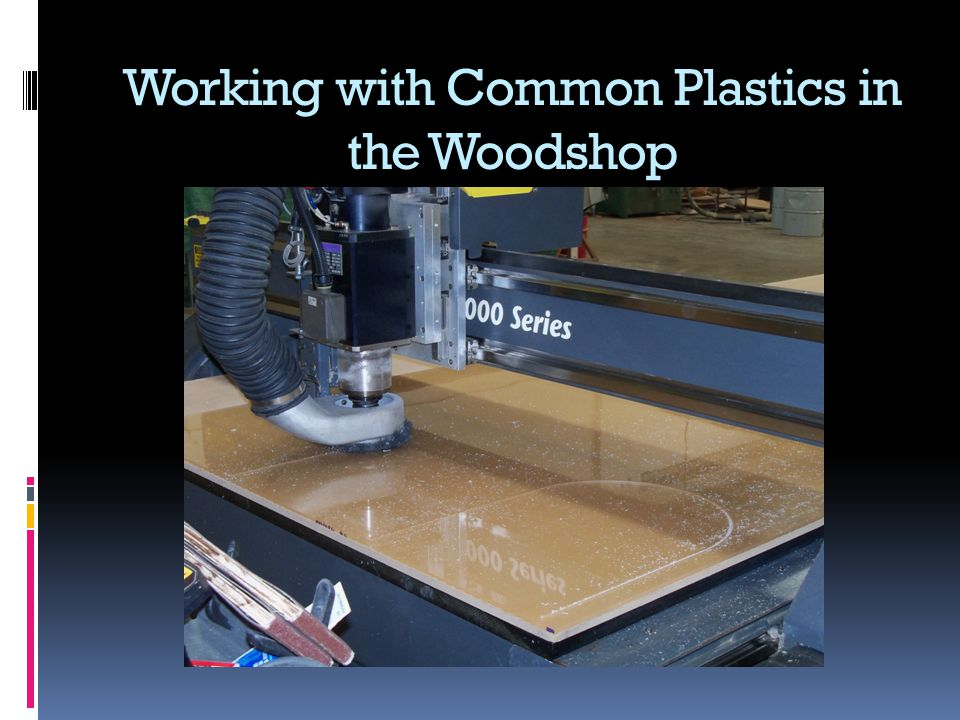 Working with Common Plastics in the Woodshop