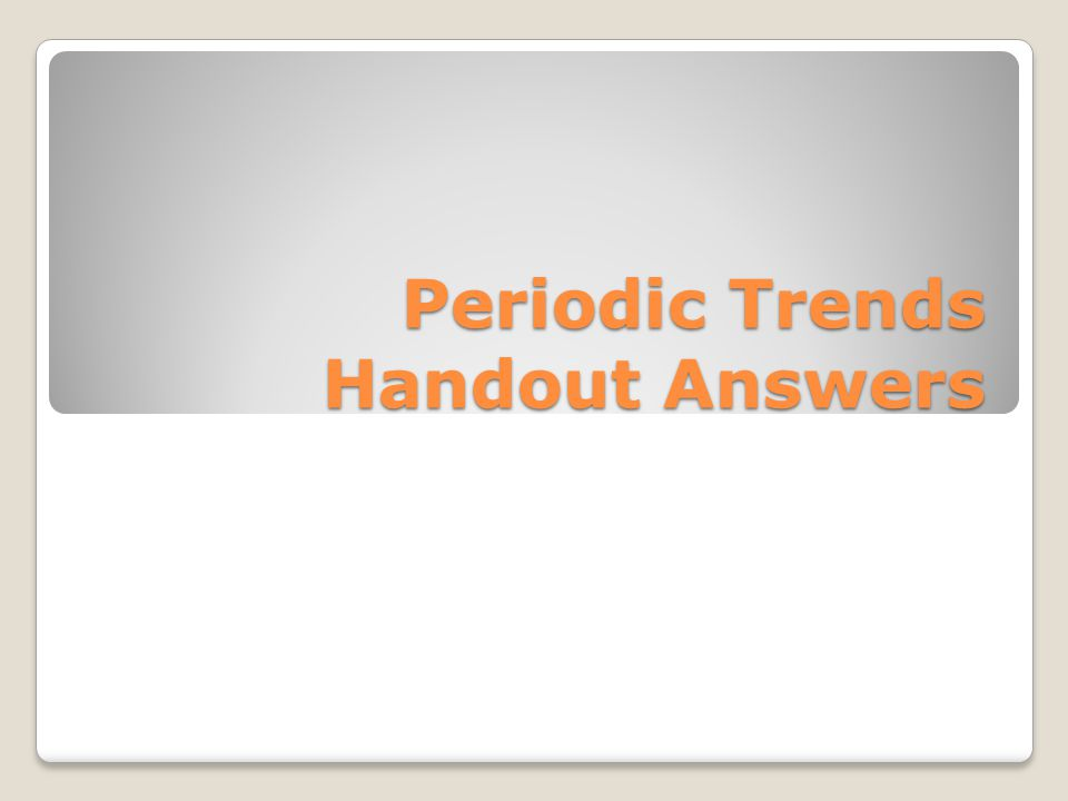 Periodic Trends Handout Answers