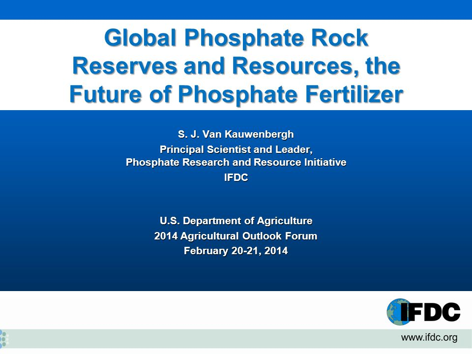 Global Phosphate Rock Reserves and Resources, the Future of Phosphate Fertilizer S.