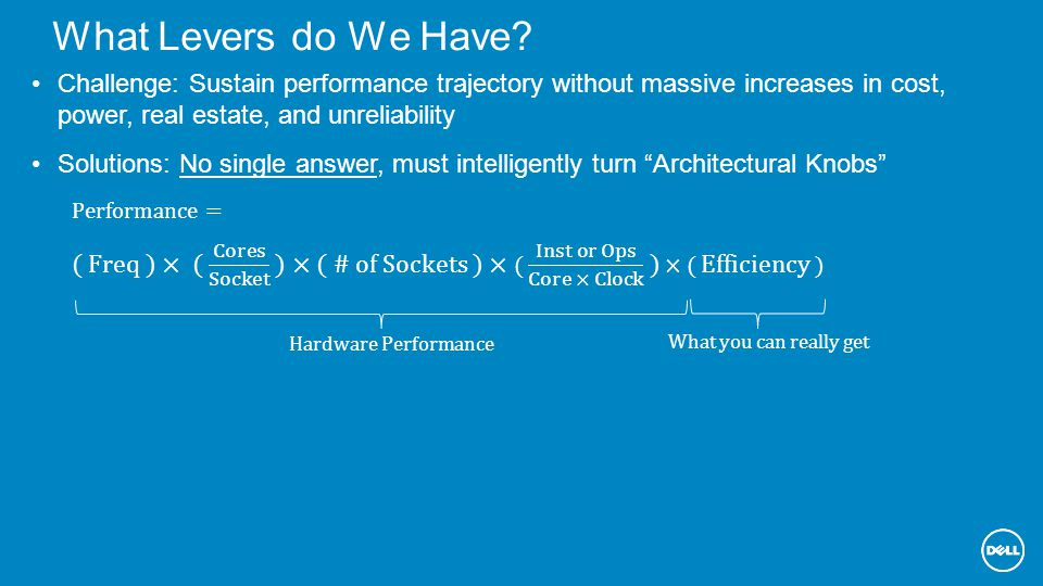 What Levers do We Have Hardware Performance What you can really get