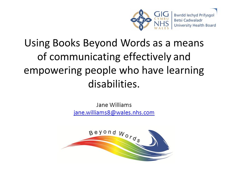 Using Books Beyond Words as a means of communicating effectively and empowering people who have learning disabilities.