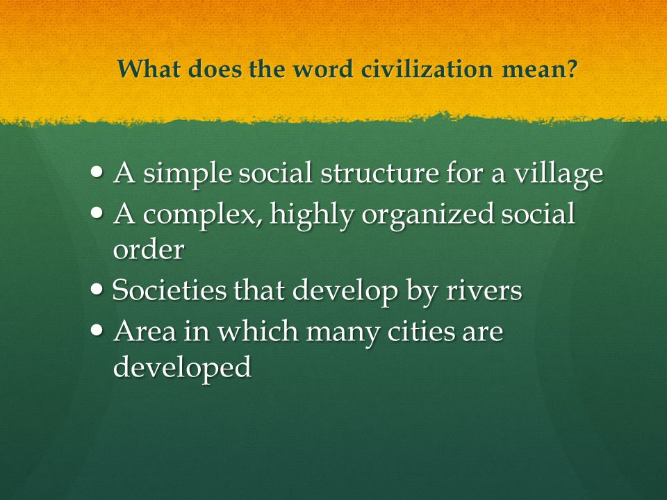 What does the word civilization mean.