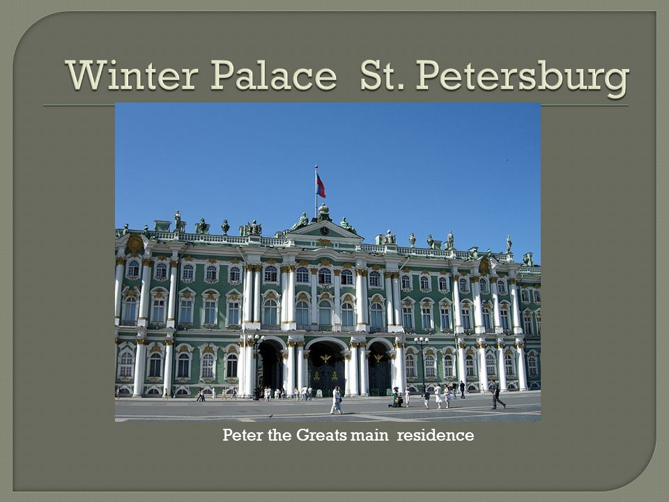 Peter the Greats main residence