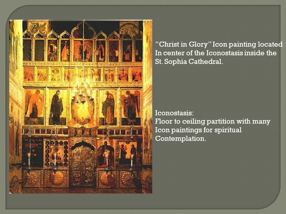 Christ in Glory Icon painting located In center of the Iconostasis inside the St.