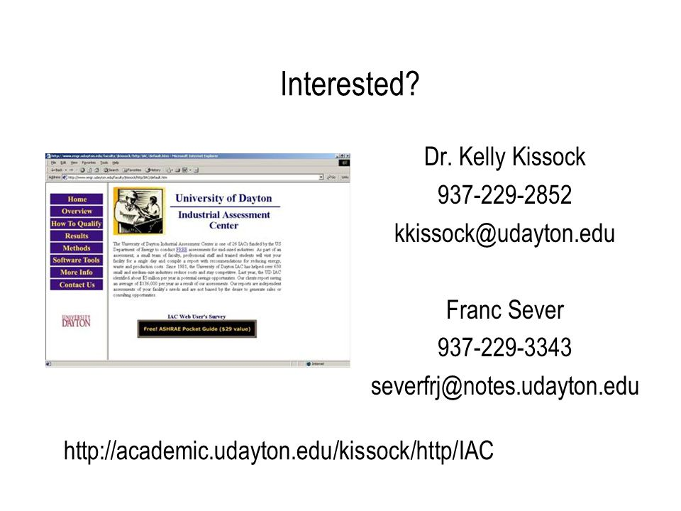Interested? Dr. Kelly Kissock 937-229-2852 kkissock@udayton.edu Franc Sever 937-229-3343 severfrj@notes.udayton.edu http://academic.udayton.edu/kissoc