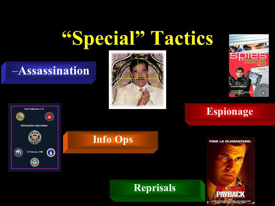 Special Tactics –Assassination Espionage Reprisals Info Ops
