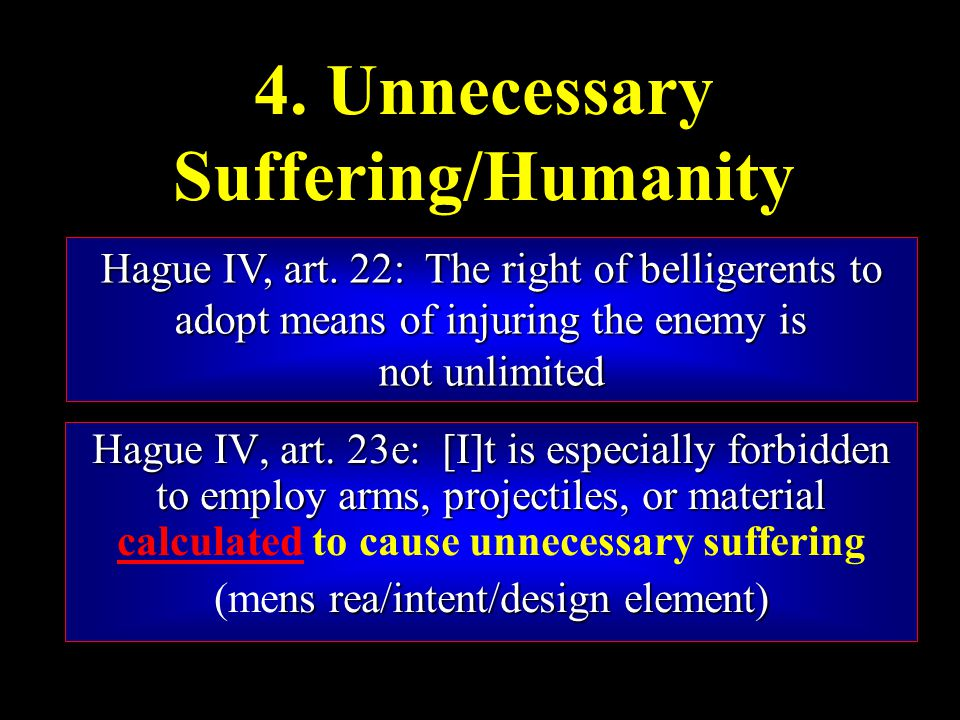 4. Unnecessary Suffering/Humanity Hague IV, art.
