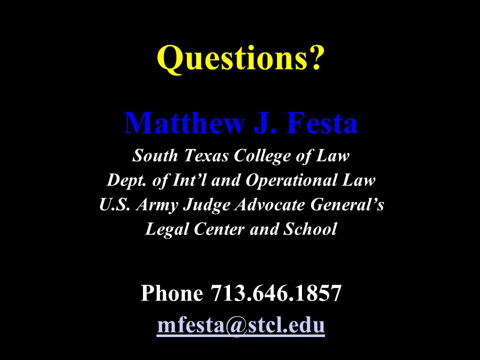 Questions. Matthew J. Festa South Texas College of Law Dept.
