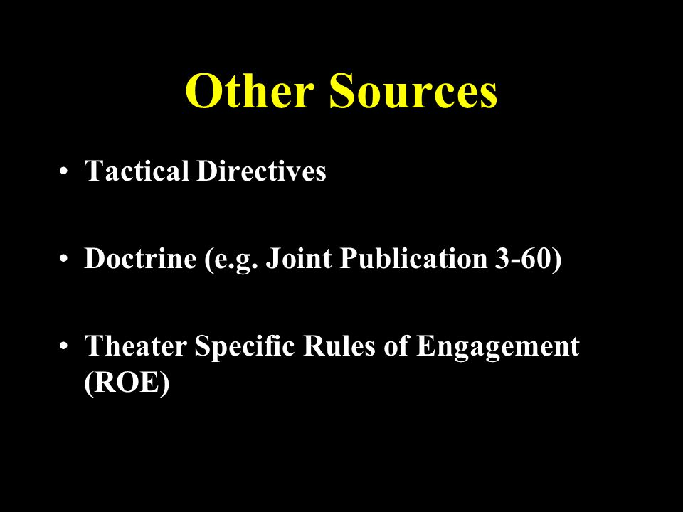 Other Sources Tactical Directives Doctrine (e.g.