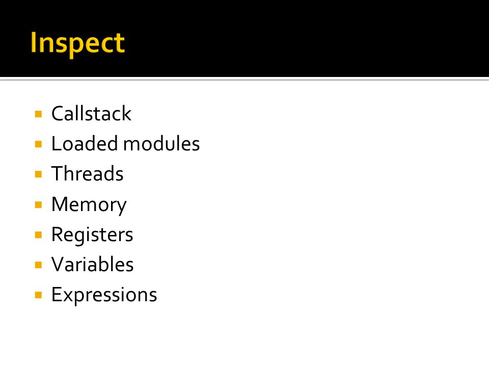  Callstack  Loaded modules  Threads  Memory  Registers  Variables  Expressions