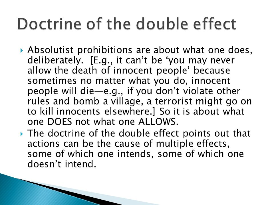  Absolutist prohibitions are about what one does, deliberately. [E.g., it can't be 'you may never allow the death of innocent people' because sometim