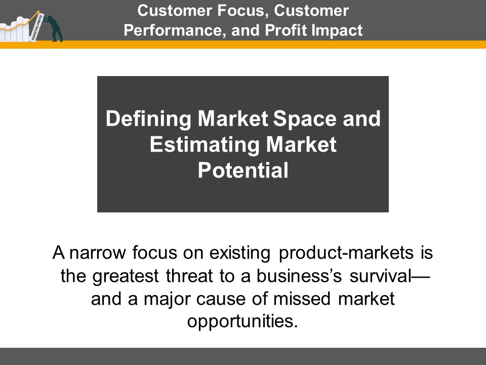 Forces Driving Market Growth  Products or services with weak overall scores for both customer forces and product forces experience very slow market growth.