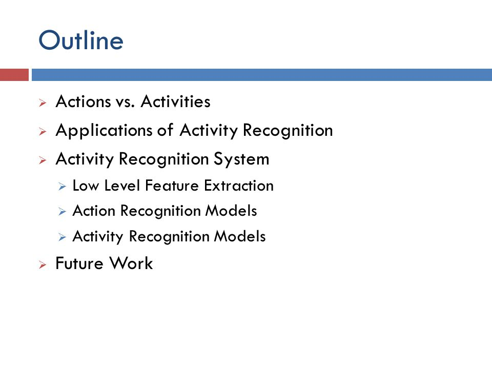 Outline  Actions vs.