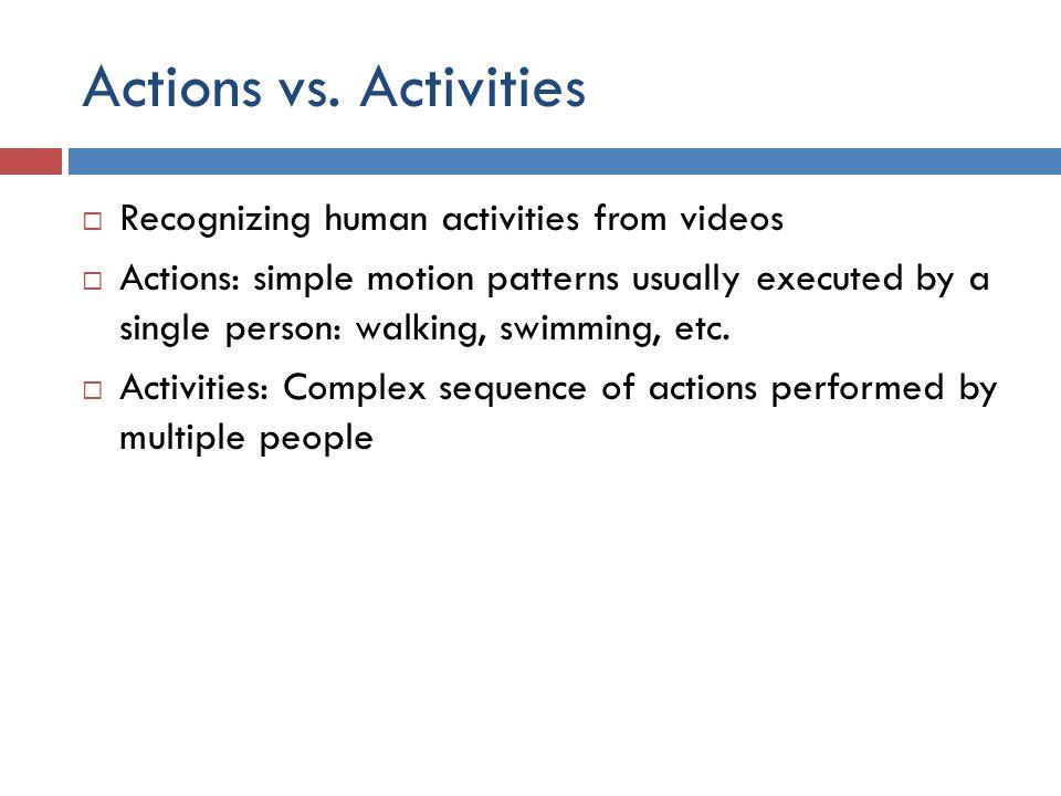 Actions vs.