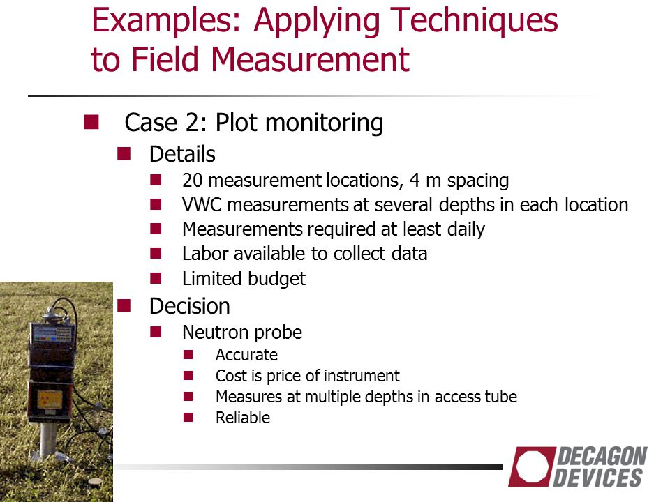 Examples: Applying Techniques to Field Measurement Case 2: Plot monitoring Details 20 measurement locations, 4 m spacing VWC measurements at several d