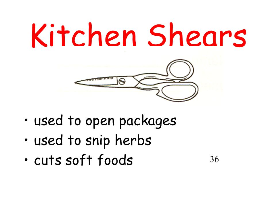 Kitchen Shears used to open packages used to snip herbs cuts soft foods 36