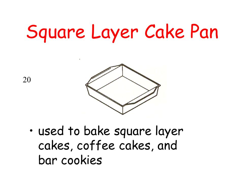 Square Layer Cake Pan used to bake square layer cakes, coffee cakes, and bar cookies 20