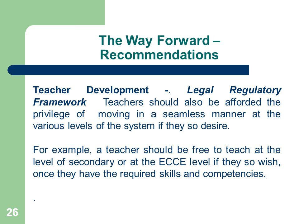 26 The Way Forward – Recommendations Teacher Development -.