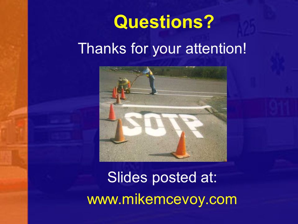 Questions? Thanks for your attention! Slides posted at: www.mikemcevoy.com