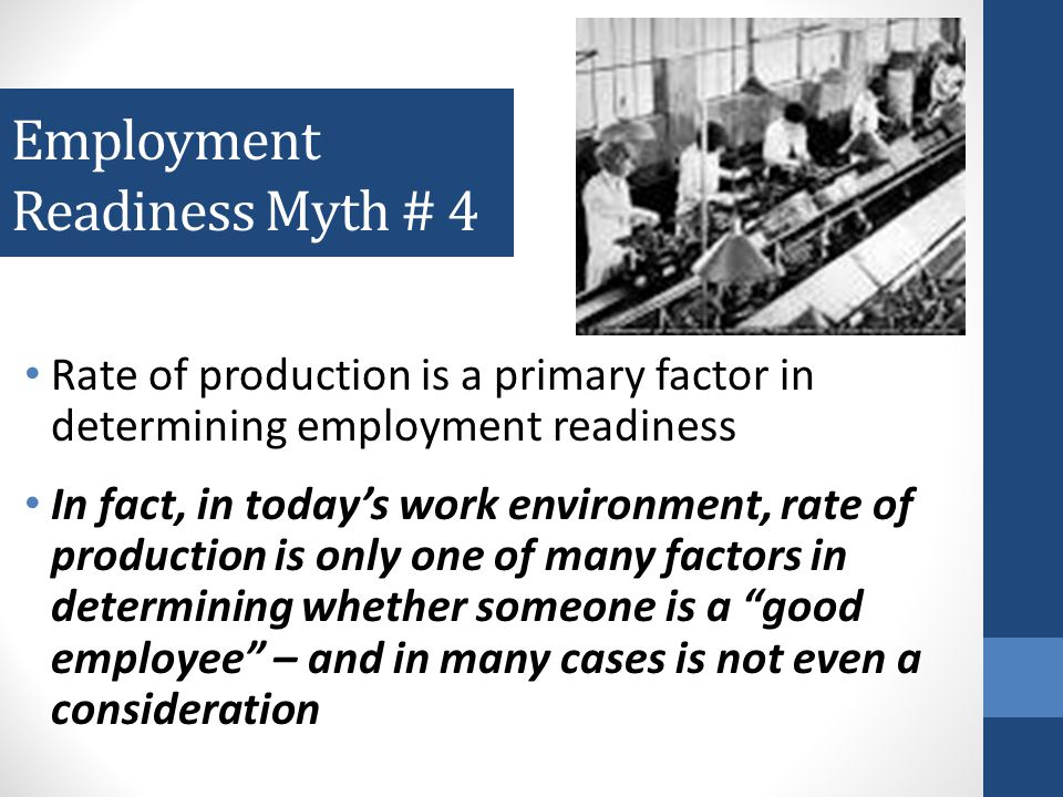 Employment Readiness Myth # 3 We can predict who will succeed or fail in employment.