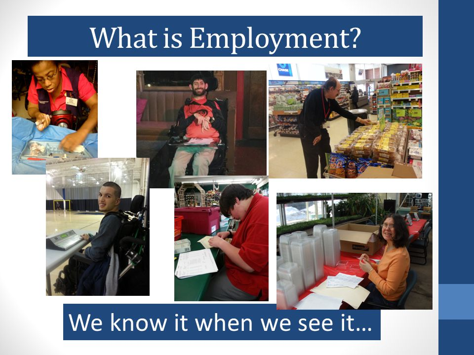Employment Readiness Myth # 7 Employer standards are inflexible We are all supported employees with customized jobs