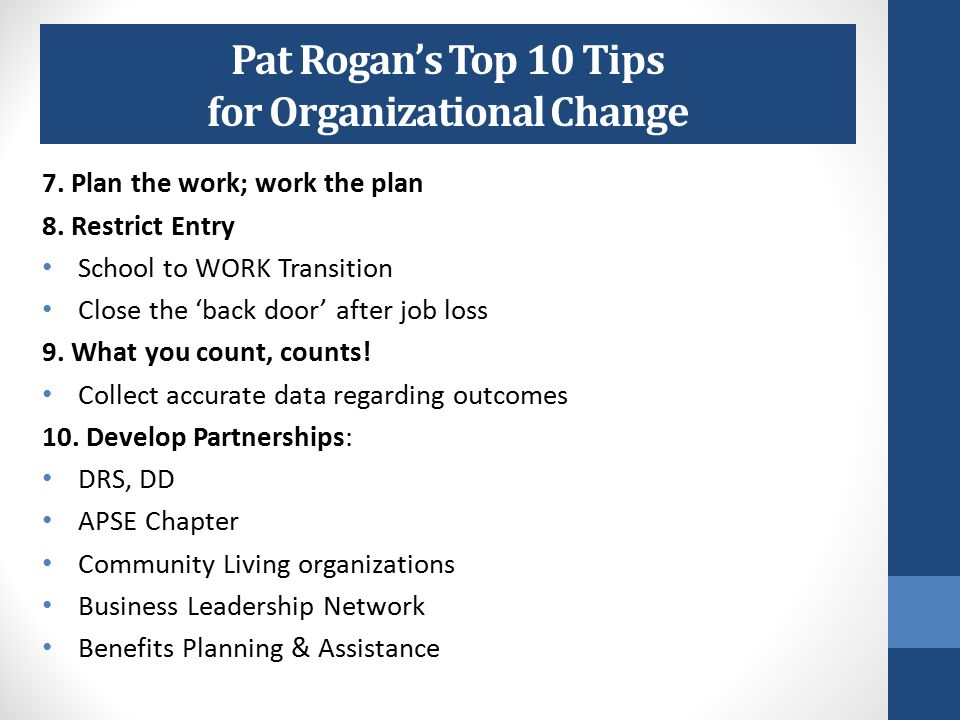 Pat Rogan's Top 10 Tips for Organizational Change 3.