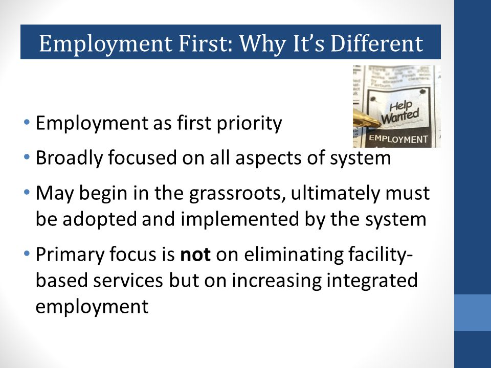 EMPLOYMENT STRATEGIES & TECHNIQUES Full scale discovery Job creation Job carving Customized strategies Short-term job trials Comprehensive person-centered planning Professional job development Job coaching More complex accommodations Job skill training Assistance with job search plan Job search guidance & counseling Guidance on disability issues/disclosure Simple accommodations Standard job search practices Resume assistance Help with job leads Brush up interview skills More time & resources Less time & resources More intensive interventionLess intensive intervention