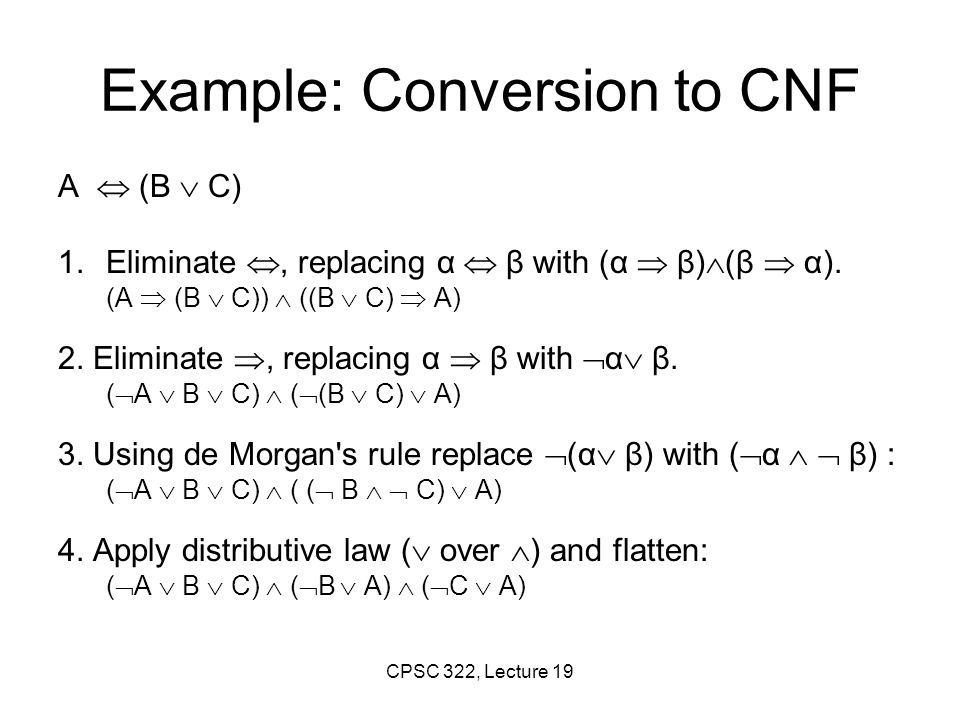 Example: Conversion to CNF A  (B  C) 5.