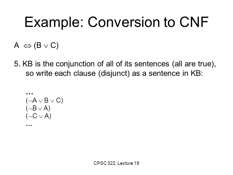 Resolution Deduction step Resolution: inference rule for CNF: sound and complete.