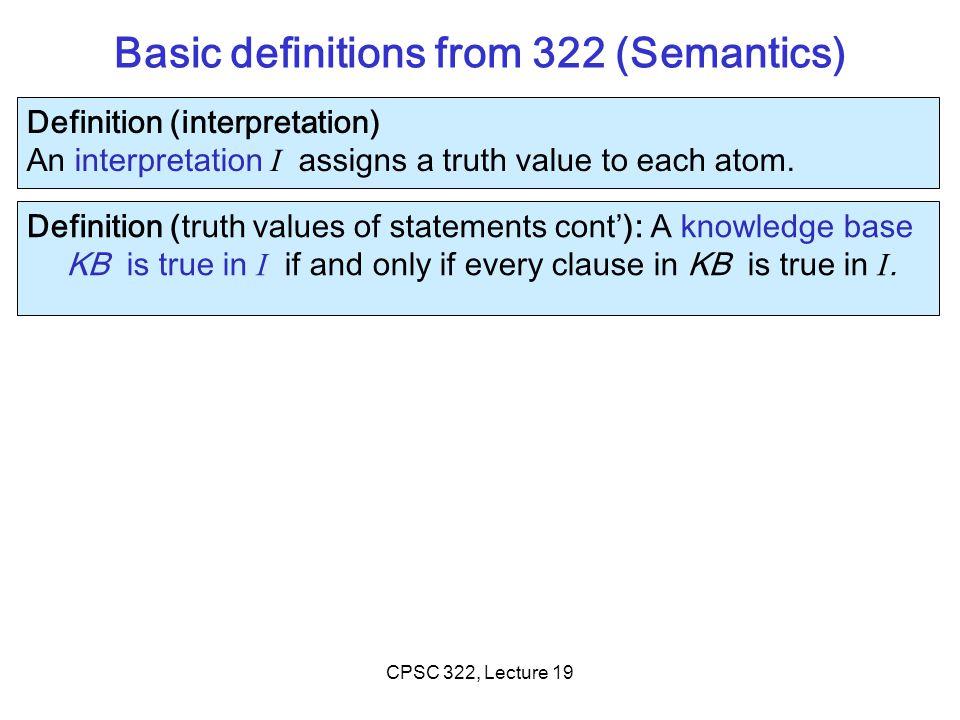 PDC Semantics: Knowledge Base (KB) pqrs I1I1 true false p r s ← q ∧ p p q s ← q p q ← r ∧ s AB C Which of the three KB below is True in I 1 .
