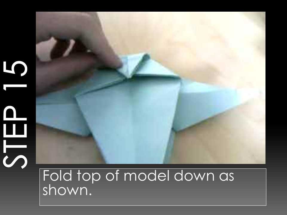 Fold top of model down as shown.