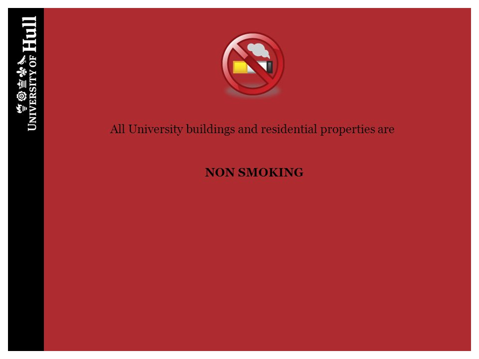 All University buildings and residential properties are NON SMOKING