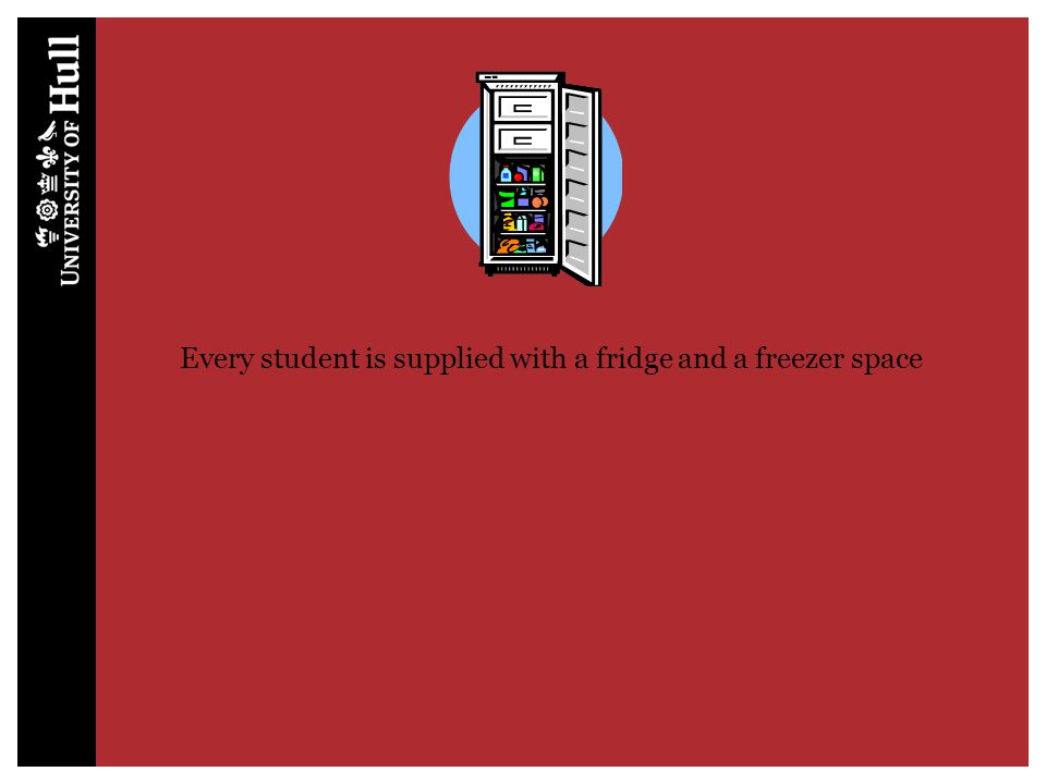 Every student is supplied with a fridge and a freezer space