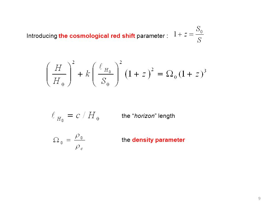 9 Introducing the cosmological red shift parameter : the horizon length the density parameter